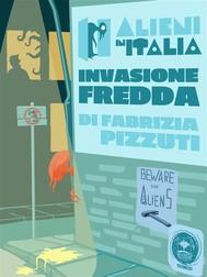 Alieni in Italia. Invasione fredda - copertina