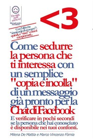 """Come sedurre velocemente la persona che  ti interessa con un semplice """"copia e incolla"""" di un messaggio già pronto per la Chat di Facebook - copertina"""