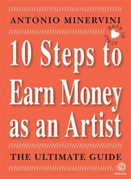 10 STEPS TO EARN MONEY AS AN ARTIST - the ultimate guide - - copertina