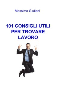 101 CONSIGLI UTILI PER TROVARE LAVORO - copertina