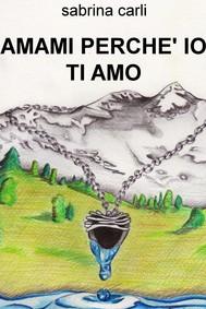 AMAMI PERCHE' IO TI AMO - copertina