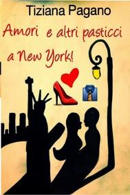 Amori e altri pasticci a New York! - copertina