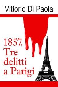 1857. Tre delitti a Parigi - copertina