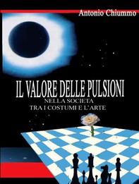 Il Valore delle Pulsioni nella Società tra i costumi e l'Arte - Librerie.coop