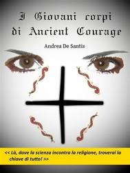I giovani corpi di Ancient Courage - copertina