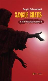 Sangue gratis e altri favolosi racconti - copertina