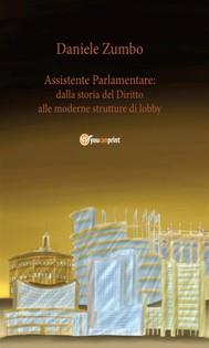 Assistente Parlamentare: dalla storia del diritto alle moderne strutture di lobby - copertina