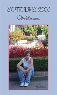 18 ottobre 2006. Oltre le lacrime - copertina