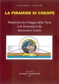 La piramide di Cheope - Relazioni tra il Raggio della Terra e le dimensioni dei Monumenti Antichi - Librerie.coop