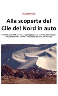 Alla scoperta del Cile del Nord in auto - copertina