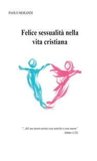 Felice sessualità nella vita cristiana - copertina