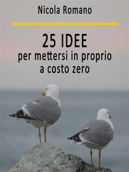 25 idee per mettersi in proprio a costo zero - copertina