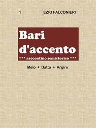 Bari d'accento 1- Melo + Datto - Argiro raccontino semistorico - copertina