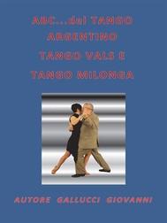 ABC… del TANGO ARGENTINO, TANGO VALS E TANGO MILONGA - copertina