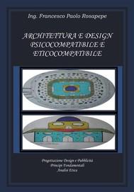 Architettura e design psicocompatibile e eticocompatibile  - copertina