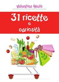 31 ricette e curiosità - copertina