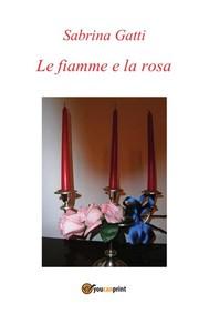 Le fiamme e la rosa - copertina