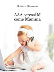 AAA cercasi M come Mamma - copertina