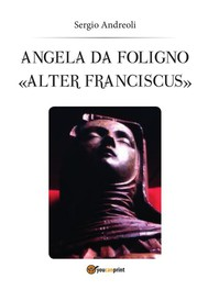 """Angela da Foligno """"Alter Franciscus"""" - copertina"""