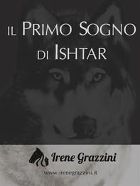 Il primo sogno di Ishtar - Librerie.coop