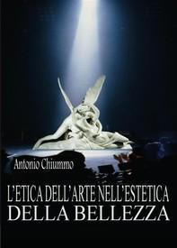 L'etica dell'arte nell'estetica della bellezza - Librerie.coop