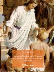 Alcune riflessioni sulla Teologia del Perdono nell'Antico e Nuovo Testamento - copertina