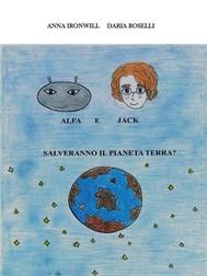 Alfa e Jack salveranno il pianeta Terra? - copertina