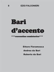 Bari d'accento 8  - Ettore Fieramosca, Andrea da Bari, Roberto da Bari  - copertina