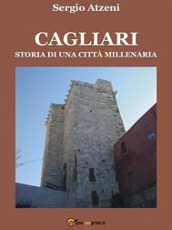 Cagliari. Storia di una città millenaria - copertina