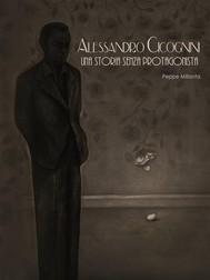 Alessandro Cicognini Una Storia Senza Protagonista - copertina