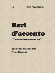 Bari d'accento  10  - Boemondo I d'Antiochia    Pietro Ravanas - copertina