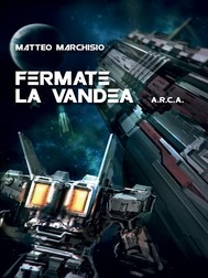ARCA - Fermate la Vandea - copertina