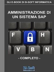 Amministrazione di un sistema SAP - completo - copertina
