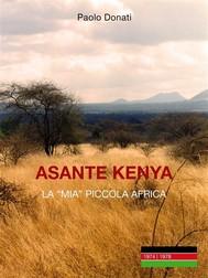 Asante Kenya: la mia (piccola) Africa - copertina