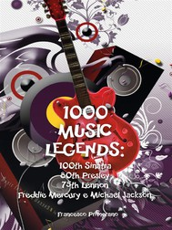 1000 Music Legends: 100th Sinatra. 80th Presley. 75th Lennon. Freddie Mercury e Michael Jackson - copertina