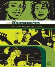 Love and Rockets Collection. Locas 2: La ragazza di Hoppers (9L) - copertina