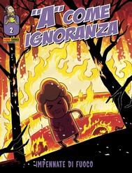 A come Ignoranza 2. Impennate di fuoco - copertina