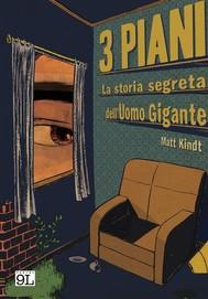 3 Piani. La storia segreta dell'Uomo Gigante (9L) - copertina