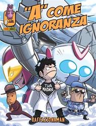 A come ignoranza 8. Raffazzonaman - copertina
