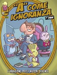 A come ignoranza 12. L'invasione degli autori viventi - copertina