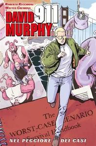 David Murphy 911 - Nel peggiore dei casi (Omnibus Edition) - Librerie.coop