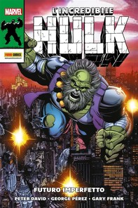 L'Incredibile Hulk: Futuro imperfetto - Librerie.coop