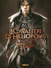 I Cavalieri di Heliopolis - La grande opera - Librerie.coop