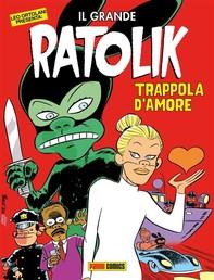 Il Grande Ratolik - Trappola d'amore - Librerie.coop