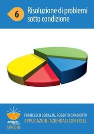 Applicazioni aziendali con Excel 6 Risoluzione di problemi sotto condizione - copertina