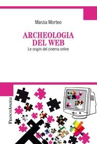 Archeologia del web. Le origini del cinema online - copertina