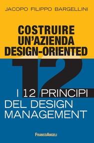 Costruire un'azienda design-oriented. I 12 principi del design management - copertina