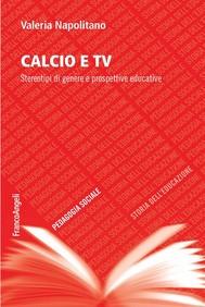 Calcio e tv. Stereotipi di genere e prospettive educative - copertina