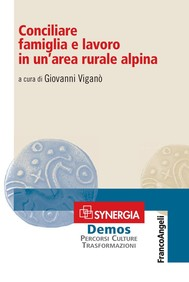 Conciliare famiglia e lavoro in un'area rurale alpina - copertina