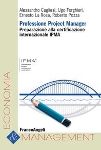 Professione Project Manager. Preparazione alla Certificazione Internazionale IPMA - Librerie.coop